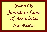 Sponsored by Jonathan Lane & Associates (Organ Builders)