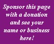 Sponsor this page with a donation and see your name or business here.